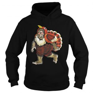 Bigfoot Turkey Thanksgiving hoodie shirt