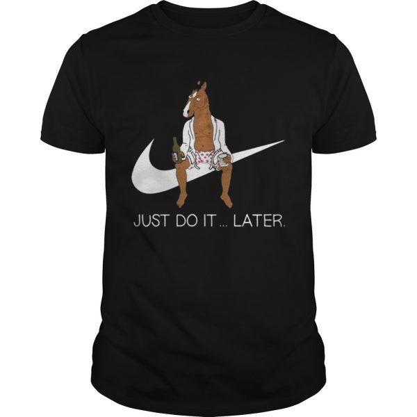 Bojack Horseman just do later sweat Guys