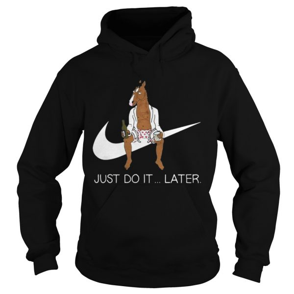 Bojack Horseman just do later sweat Hoodie