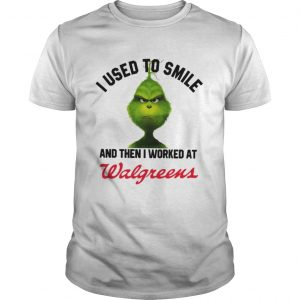 Grinch I used to smile and then I worked at Walgreen guys shirt