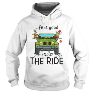 Grinch and Max Jeep life is good enjoy the ride hoodie shirt