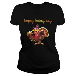 Happy Turkey Day ladies Shirt