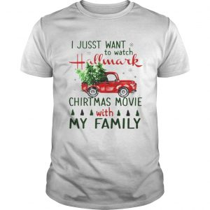I just want to watch Hallmark Christmas Movies with family tree truck guys shirt