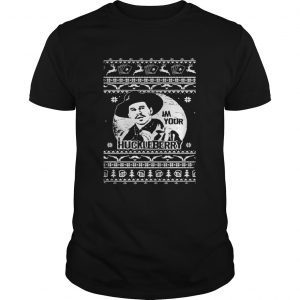 Im your Huckleberry Tombstone Doc holliday ugly Christmas guys shirt