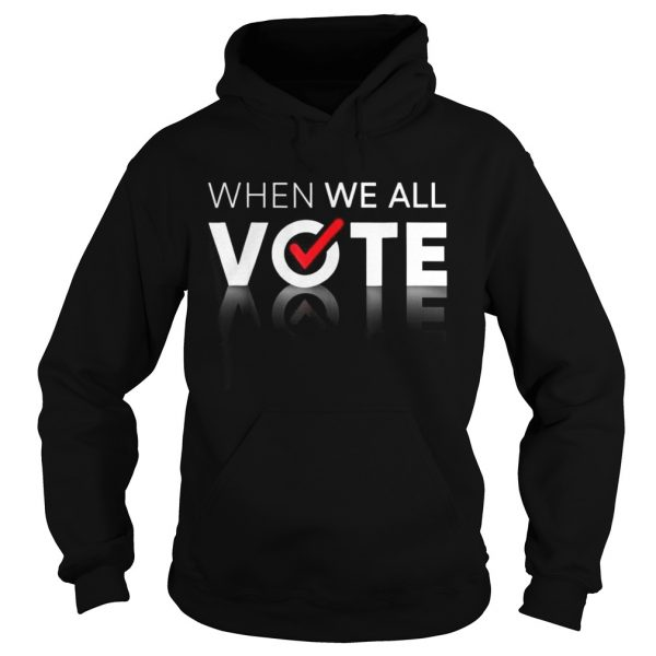 Midterms March When We All Vote Hoodie