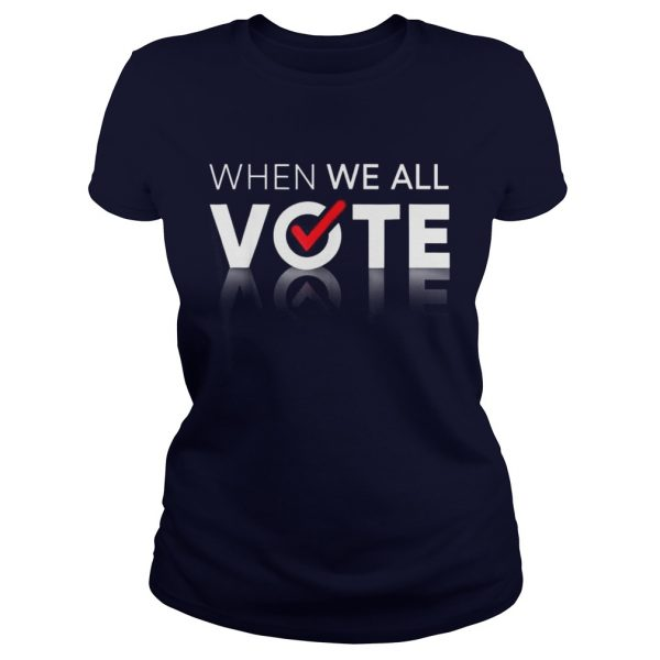 Midterms March When We All Vote Ladies Tee