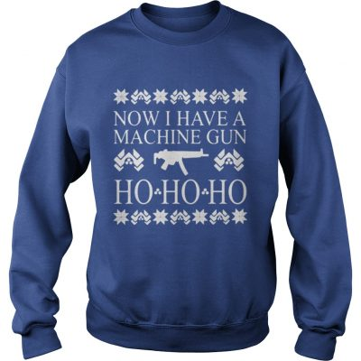 Now I have a machine gun ho ho ho red sweat Sweatshirt