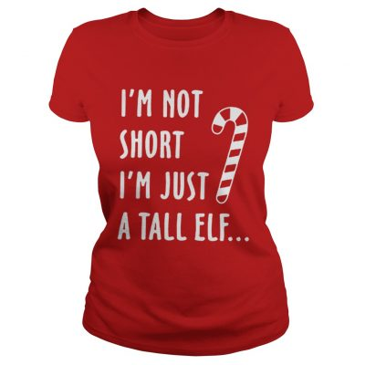 Red straw I'm not short i'm just a tall Elf ladies tee