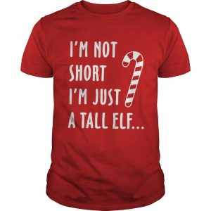 Red straw I'm not short i'm just a tall Elf shirt