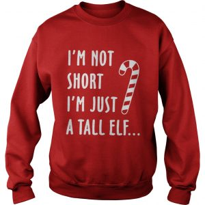 Red straw I'm not short i'm just a tall Elf sweatshirt