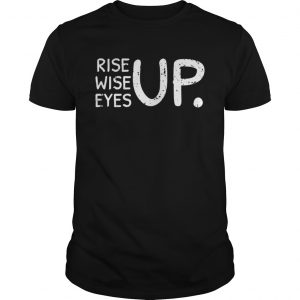 84df5ddca57 Rise Wise Eyes up shirt Archives - beautshirts.com