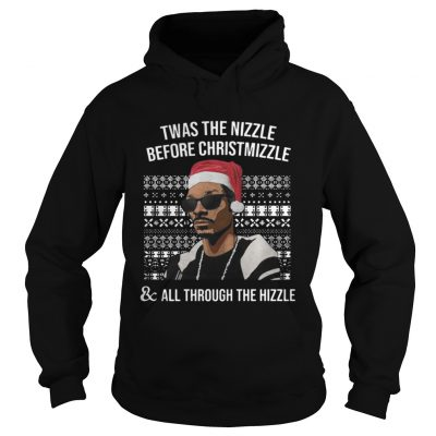 Snoop dogg Twas the nizzle before christmizzle and all through the hizzle hoodie