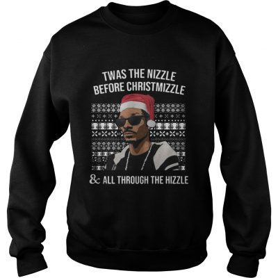 Snoop dogg Twas the nizzle before christmizzle and all through the hizzle sweatshirt