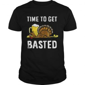 Time To Get Basted Thanksgiving Turkey shirt