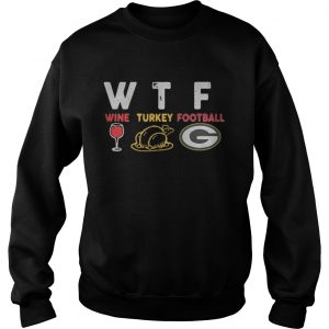 WTF thanksgiving wine turkey football Green Bay Packers sweater