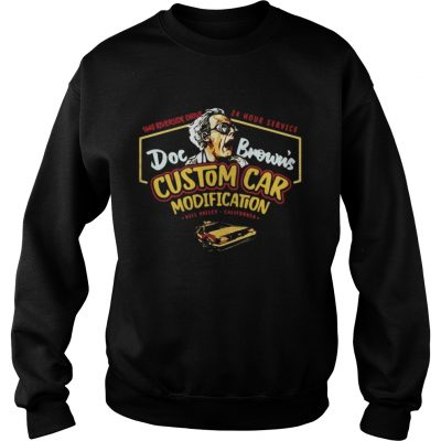 1640 riverside drive 24 hour service Doc Browns Custom car modification sweat shirt