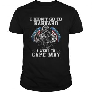 I didnt go to harvard I went to Cape May guys shirt