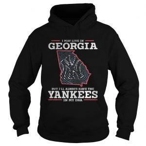 I may live in Georgia but Ill always have the Yankees hoodie shirt