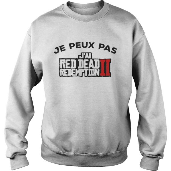 Je peux pas Jai red dead redemption II sweat shirt