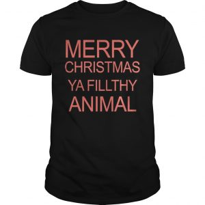Merry Christmas Ya Filthy Animal guys Shirt
