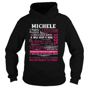 Michele highly eccentric extra tough and super sarcastic hoodie shirt