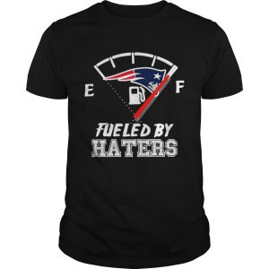 New England Patriots fueled by haters guys shirt