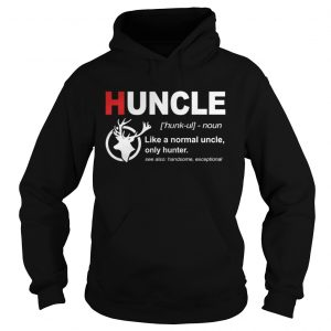 The Deer Uncle like a normal uncle only hunter hoodie shirt