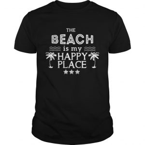 The beach is my happy place guys Shirt