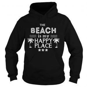 The beach is my happy place hoodie Shirt