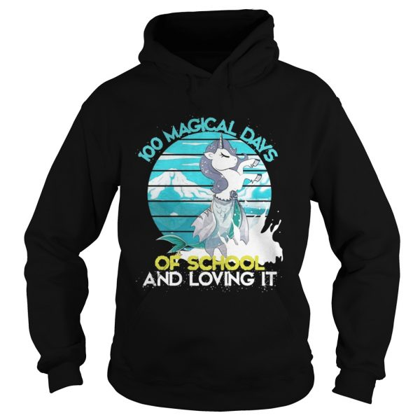 100 Magical Days Of School And Loving It hoodie Shirt
