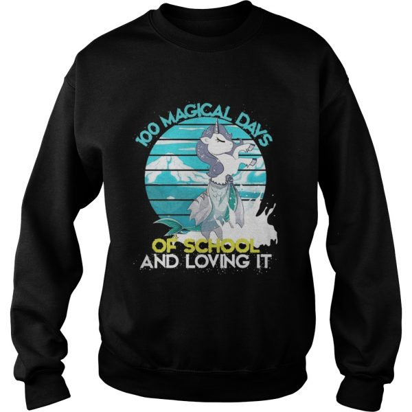 100 Magical Days Of School And Loving It sweat Shirt