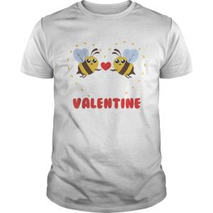 Bee My Valentine Day guys Shirt