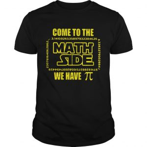 Come to the Math side we have Pi Star Wars guys shirt