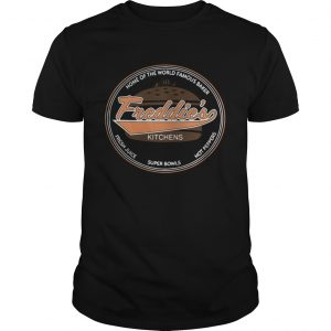 Home of the world Famous Baker Freddies Kitchens Lets get chubby guys shirt