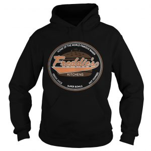 Home of the world Famous Baker Freddies Kitchens Lets get chubby hoodie shirt