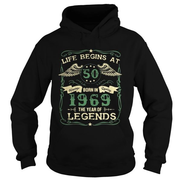 Life begins at 50 born in 1969 the year of legends hoodie shirt
