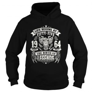 Life begins at fifty five 19 vintage 55 64 quality the birth of legends hoodie shirt