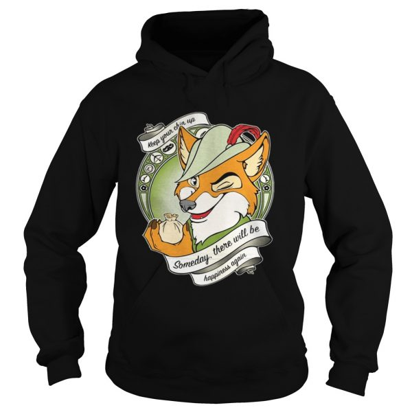 Robin Hood Keep your chin up someday there will be happiness again hoodie shirt