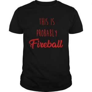 This is probably Fireball guys shirt