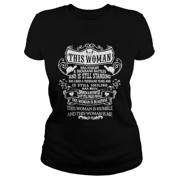 This woman has fought a thousand battles and is still standing ladies shirt