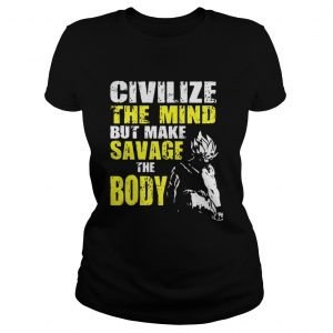 Civilize the mind but make savage the body Vegeta Squat ladies shirt