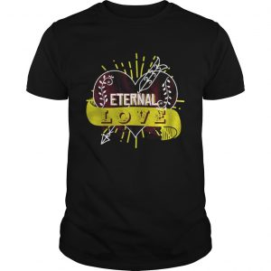 Eternal love you heart forever guy Shirt