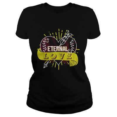 Eternal love you heart forever ladie Shirt