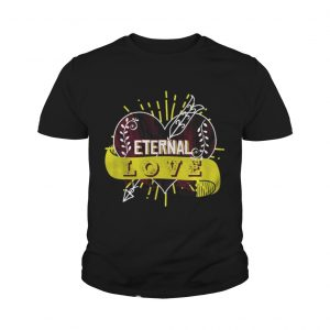 Eternal love you heart forever youth Shirt