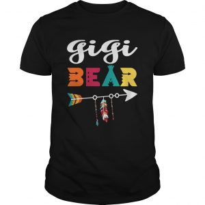 Gigi bear dont mess with her Guy shirt