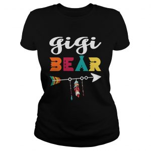 Gigi bear dont mess with her Ladies shirt