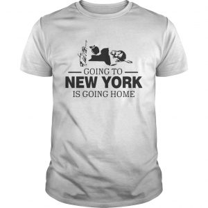 Going To New York Is Going Home guy Shirt