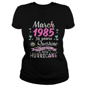 March 1985 34 years sunshine mixed with a little hurricane ladies shirt