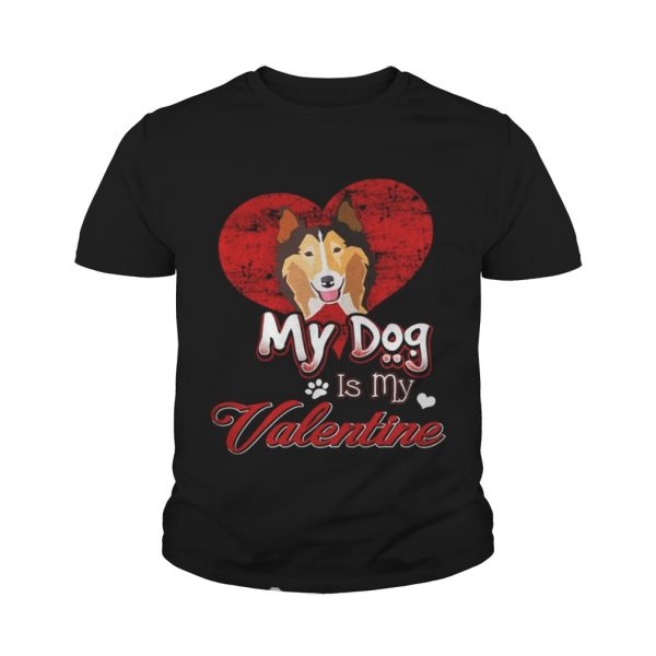 My Dog Is My valentine Rough Collie Youth Shirt
