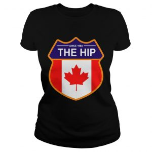 Since 1984 the Tragically Hip Canada ladie shirt